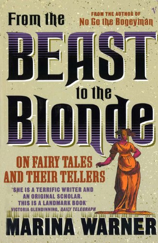 9780099479512: From the Beast to the Blonde: On Fairy Tales and Their Tellers