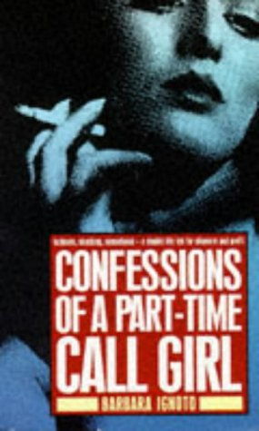 9780099480006: Confessions of a Part-time Call-girl