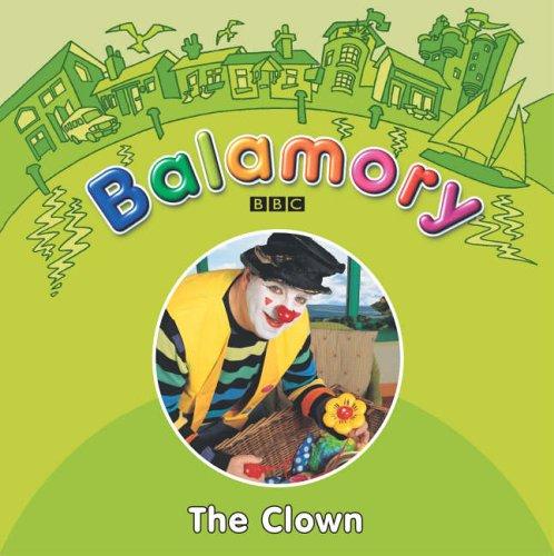 9780099480464: Balamory: The Clown - Storybook: A Storybook
