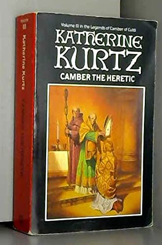 Camber the Heretic. Volume 111 in the Legends of Camber of Culdi: Katherine Kurtz