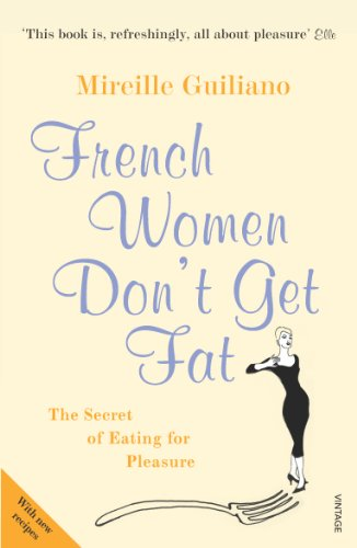 9780099481324: French Women Don't Get Fat: The Secret of Eating for Pleasure