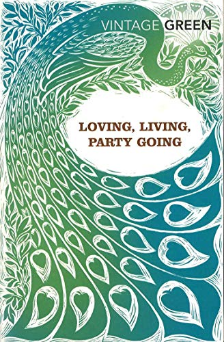 9780099481478: Living : With Loving And Party Going (Vintage Classics)