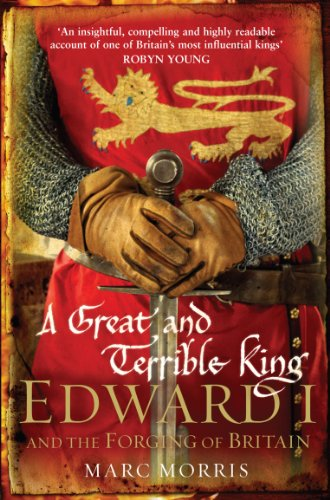 9780099481751: A Great and Terrible King: Edward I and the Forging of Britain