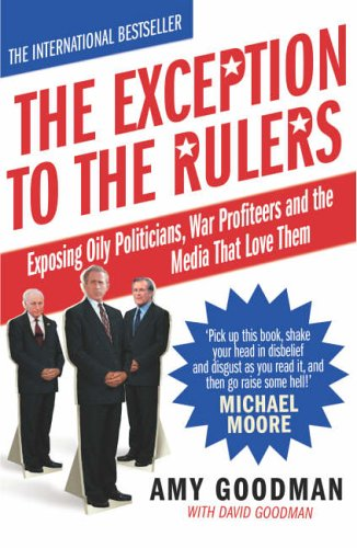 9780099481928: The Exception tot he Rulers: Exposing Oily Politicians, War Profiteers, and the Media That Love Them