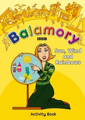9780099481973: Sun, Wind and Rainbows: Activity Book (Balamory)