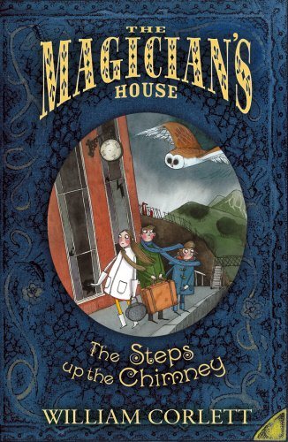 9780099482178: The Steps Up the Chimney (The Magician's House, Book 1) (Magician's House Quartet)