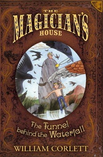 9780099482185: Tunnel Behind the Waterfall (The Magician's House, Book 3) (Magician's House Quartet)