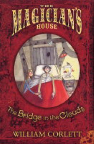 9780099482192: The Bridge in the Clouds (The Magician's House, Book 4) (Magician's House Quartet)