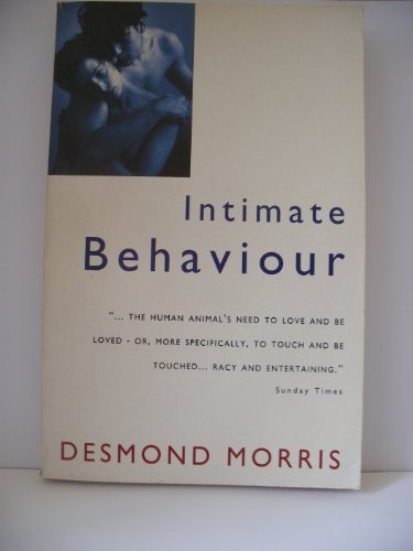 9780099482215: INTIMATE BEHAVIOR