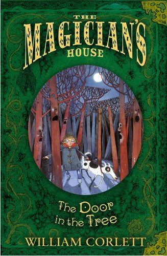 The Door in the Tree (The Magician's House, Book 2) (Magician's House Quartet) (0099482223) by William Corlett