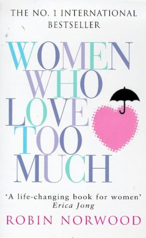 9780099482307: Women Who Love Too Much