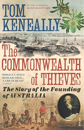 9780099483748: The Commonwealth of Thieves: The Story of the Founding of Australia