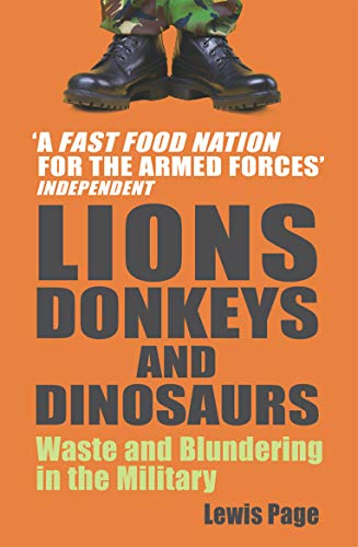 9780099484424: Lions, Donkeys And Dinosaurs: Waste and Blundering in the Military