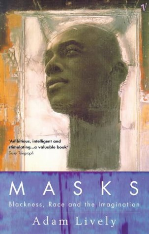 9780099485513: Masks: Blackness, Race and the Imagination