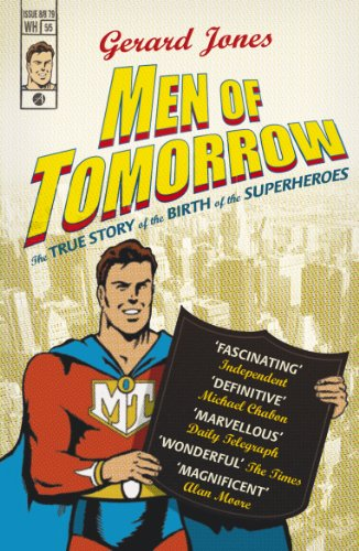 9780099487067: Men Of Tomorrow: Geeks, Gangsters and the Birth of the Comic Book