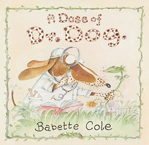 9780099487685: A Dose of Dr. Dog. Babette Cole