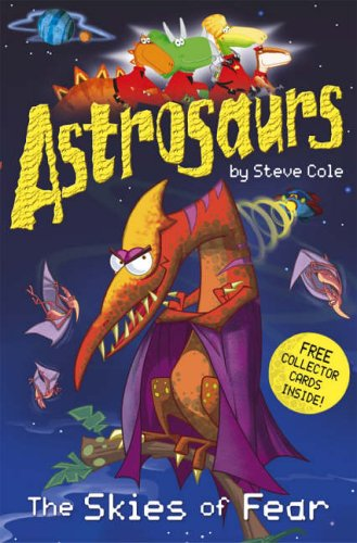 9780099487753: Astrosaurs: The Skies of Fear