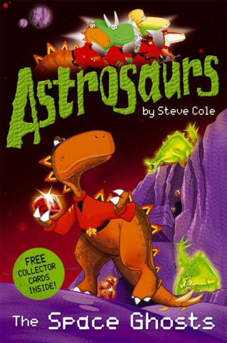9780099487760: Astrosaurs: The Space Ghosts