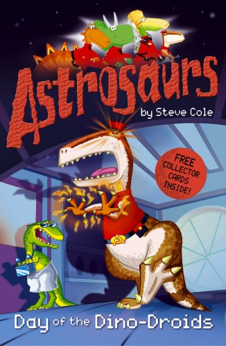 9780099487975: Astrosaurs: Day of the Dino-Droids