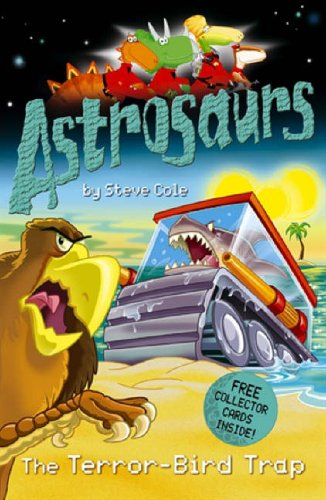 9780099487982: Astrosaurs: The Terror-Bird Trap