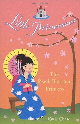9780099488347: Little Princesses: The Peach Blossom Princess