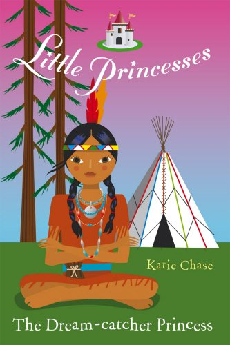 9780099488354: The Dream-Catcher Princess (Little Princesses)