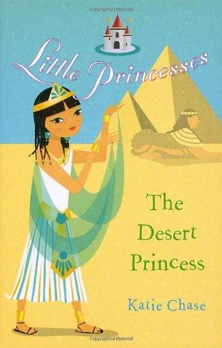 9780099488361: The Desert Princess (Little Princess)