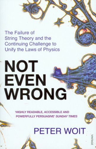 9780099488644: Not Even Wrong: The Failure of String Theory and the Continuing Challenge to Unify the Laws of Physics
