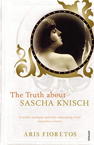 9780099488996: The Truth About Sascha Knisch