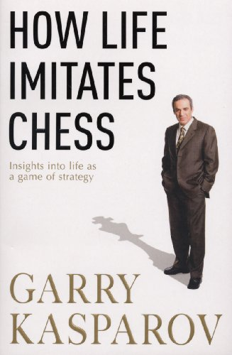9780099489863: How Life Imitates Chess. by Garry Kasparov with MIG Greengard