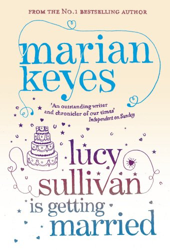 9780099489993: Lucy Sullivan Is Getting Married