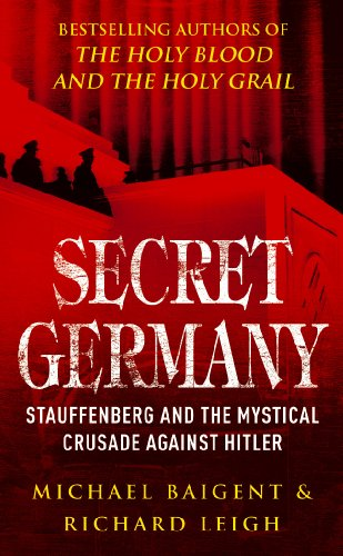 9780099490067: Secret Germany: Claus Von Stauffenberg and the Mystical Crusade Against Hitler