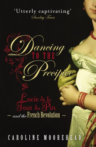 9780099490524: Dancing to the Precipice: Lucie de la Tour du Pin and the French Revolution