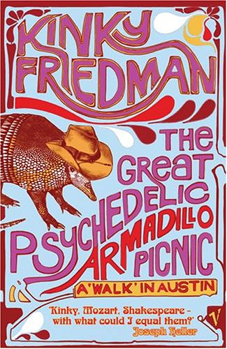9780099490562: The Great Psychedelic Armadillo Picnic: A Walk in Austin