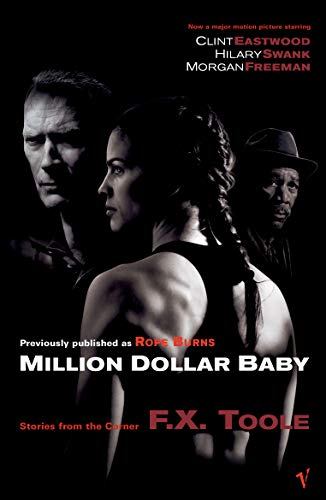 Million Dollar Baby. Previously published as Rope: Toole, F.X.: