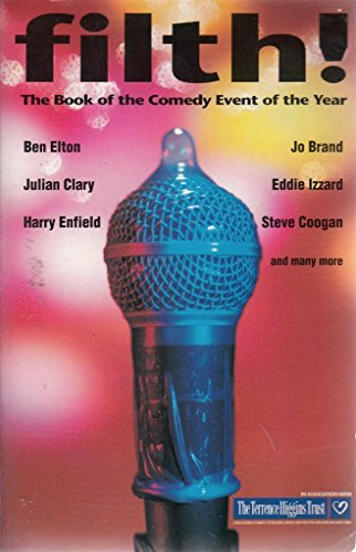 9780099490616: Filth!: The Book of the Comedy Event of the Year