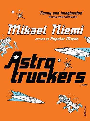 9780099490722: Astrotruckers