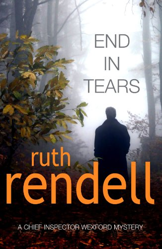 9780099491149: End in Tears (Chief Inspector Wexford, Book 20)