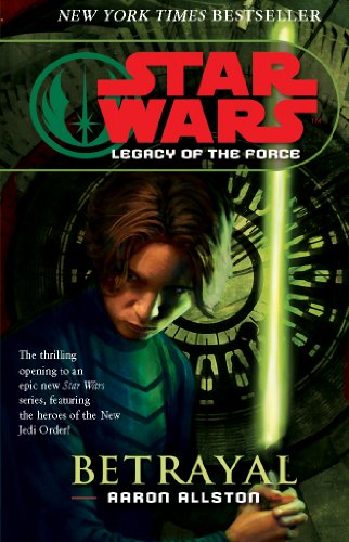 9780099491163: Star Wars: Legacy of the Force I - Betrayal