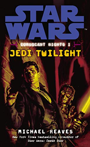 Jedi Twilight (Star Wars: Coruscant Nights) (0099492091) by Michael Reaves