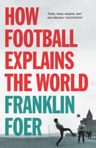 9780099492269: How Football Explains the World: An Unlikely Theory of Globalization