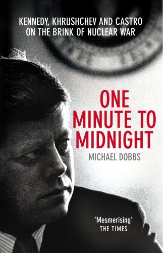 9780099492450: One Minute To Midnight: Kennedy, Khrushchev and Castro on the Brink of Nuclear War