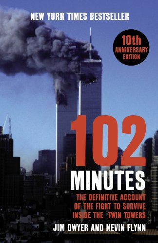 9780099492566: 102 Minutes: The Untold Story of the Fight to Survive Inside the Twin Towers. Jim Dwyer and Kevin Flynn