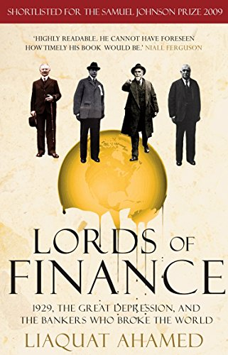 9780099493082: Lords of Finance: 1929, The Great Depression, and the Bankers who Broke the World