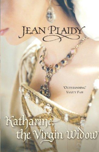 9780099493143: Katharine, the Virgin Widow (Tudor Saga)