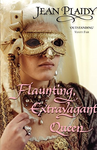 9780099493389: Flaunting, Extravagant Queen: (French Revolution)