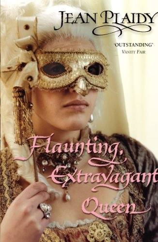 9780099493389: Flaunting, Extravagant Queen (French Revolution Series Volume 3)