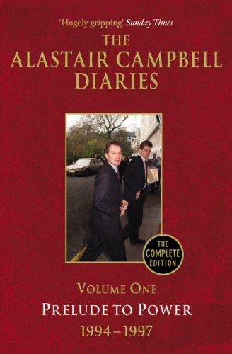 9780099493457: The Alastair Campbell Diaries: Volume One: Prelude to Power 1994-1997
