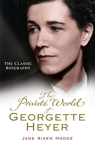 9780099493495: The Private World of Georgette Heyer