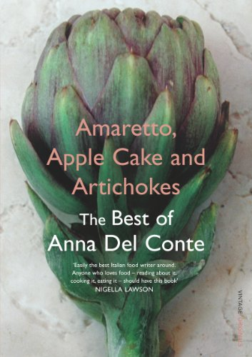 9780099494164: Amaretto, Apple Cake and Artichokes: The Best of Anna Del Conte